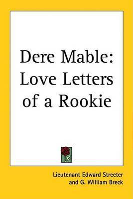 Dere Mable: Love Letters of a Rookie by Lieutenant Edward Streeter
