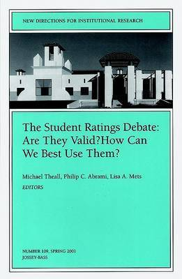 The Student Ratings Debate: Are They Valid? How Can We Best Use Them