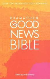 Dramatised Good News Bible by Michael Perry image