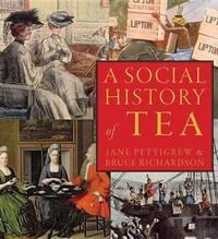 A Social History of Tea by Jane Pettigrew