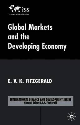 Global Markets and the Developing Economy by E.V.K. Fitzgerald