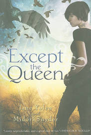 Except the Queen by Jane Yolen image