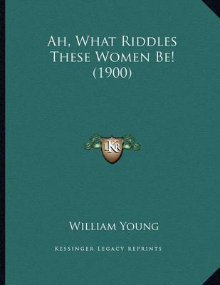 Ah, What Riddles These Women Be! (1900) by Father William Young image