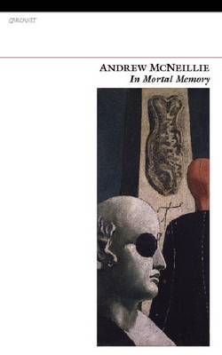 In Mortal Memory by Andrew McNeillie