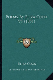 Poems by Eliza Cook V1 (1851) by Eliza Cook
