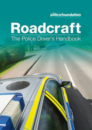 Roadcraft: The Police Driver's Handbook by Philip Coyne