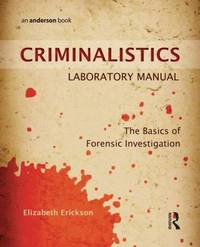 Criminalistics Laboratory Manual by Elizabeth Erickson