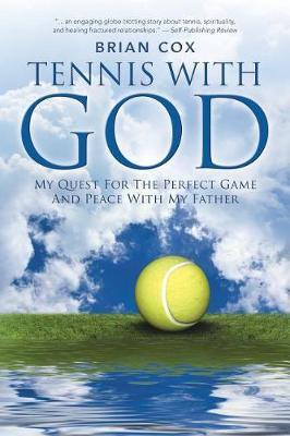 Tennis with God by Brian Cox