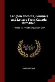 Langton Records, Journals and Letters from Canada, 1837-1846.. by Anne Langton image