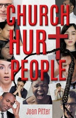 Church Hurt People by Joan Pitter