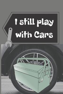I still play with Cars by Jobs Creative House