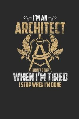I'm An Architect I Don't Stop When I'm Tired by Architect Publishing image