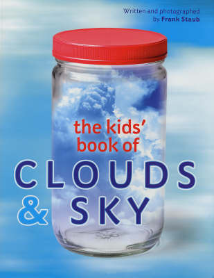 The Kids' Book of Clouds and Sky by Frank Staub image