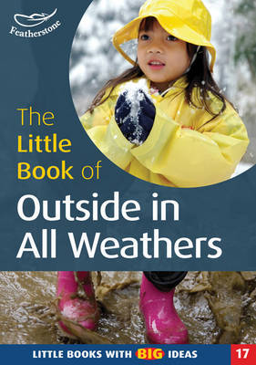 The Little Book of Outside in All Weathers by Sally Featherstone image