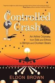 Controlled Crash by Eldon Brown
