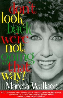 Don't Look Back, We're Not Going That Way by Marcia Wallace