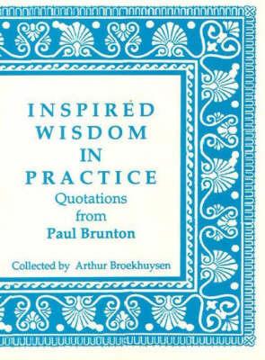 Inspired Wisdom in Practice by Arthur Broekhuysen