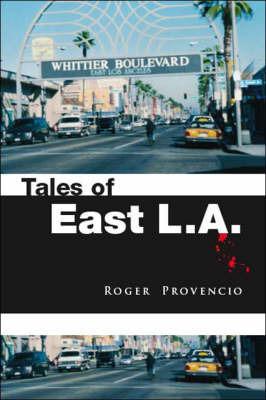 Tales of East L.A. by Roger Provencio