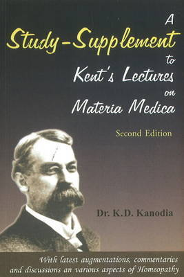 A Study Supplement to Kent's Lectures on Materia Medica by K.D. Kanodia