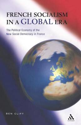 French Socialism in a Global Era by Ben Clift image