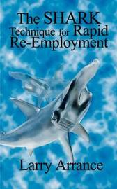 The Shark Technique for Rapid RE-Employment by Larry Arrance image