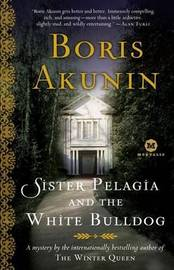 Sister Pelagia and the White Bulldog by Boris Akunin image