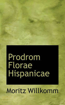 Prodrom Florae Hispanicae by Moritz Willkomm image
