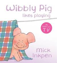 Wibbly Pig Likes Playing Board Book by Mick Inkpen image