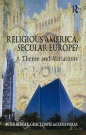 Religious America, Secular Europe? by Peter Berger