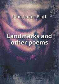 Landmarks and Other Poems by John James Piatt