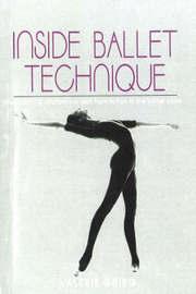 Inside Ballet Technique by Valerie Grieg