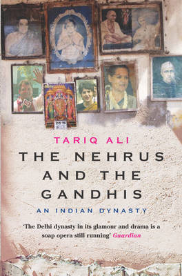 The Nehrus and the Gandhis by Tariq Ali image