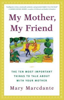 My Mother, My Friend by Mary Marcdante image