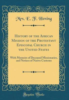 History of the African Mission of the Protestant Episcopal Church in the United States by Mrs E F Hening image