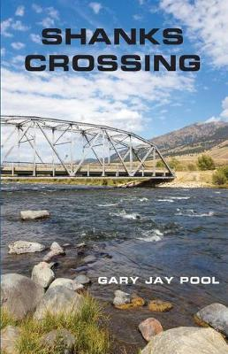 Shanks Crossing by Gary Jay Pool