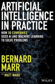 Artificial Intelligence in Practice by Bernard Marr
