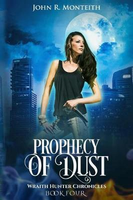 Prophecy of Dust by John R Monteith