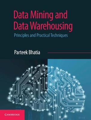 Data Mining and Data Warehousing by Parteek Bhatia