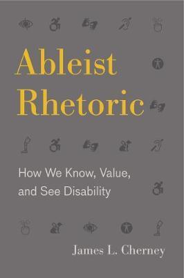 Ableist Rhetoric by James L. Cherney
