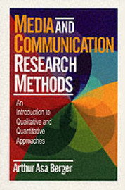 Media and Communication Research: An Introduction to Qualitative and Quantitative Approaches by Arthur Asa Berger image