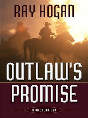 Outlaw's Promise: A Western Duo by Ray Hogan image
