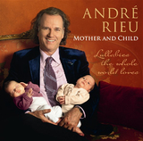 Mother And Child - Lullabies The Whole World Loves by André Rieu