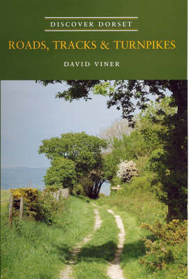 Roads, Tracks and Turnpikes by David J. Viner