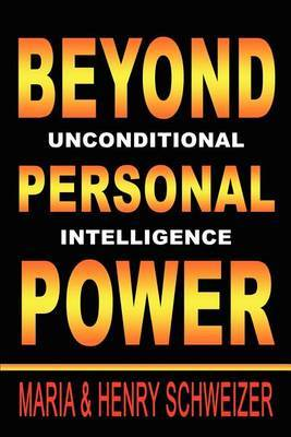 Beyond Personal Power: Unconditional Intelligence by Maria Schweizer image