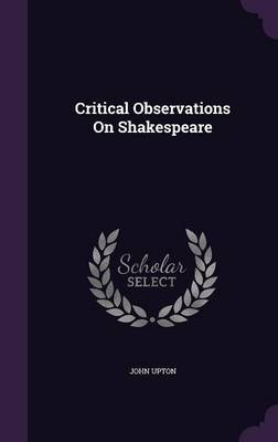 Critical Observations on Shakespeare by John Upton