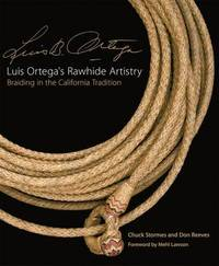 Luis Ortega's Rawhide Artistry: Braiding in the California Tradition by Chuck Stormes image
