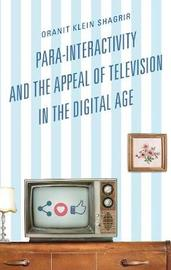 Para-Interactivity and the Appeal of Television in the Digital Age by Oranit Klein-Shagrir