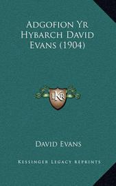 Adgofion Yr Hybarch David Evans (1904) by David Evans