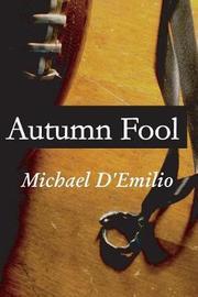 Autumn Fool by Michael D'Emilio