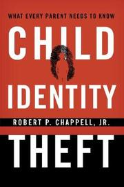 Child Identity Theft by Robert P. Chappell